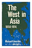 The West in Asia - 1850-1914 (071341605X) by Michael Edwards