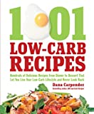img - for 1,001 Low-Carb Recipes: Hundreds of Delicious Recipes from Dinner to Dessert That Let You Live Your Low-Carb Lifestyle and Never Look Back book / textbook / text book