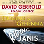 Digging in Gehenna/Riding Janis | David Gerrold