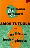 Image of The Palm-Wine Drinkard and My Life in the Bush of Ghosts 1st (first) Grove Press Edition by Tutuola, Amos (1993)