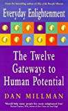 Everyday Enlightenment: Twelve Gateways to Human Potential (0340695595) by Millman, Dan