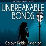 Unbreakable Bonds An Angela Panther Mystery | Carolyn Ridder Aspenson