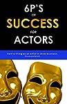 6P's of Success for Actors: Earn a Li...