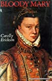 Bloody Mary: Mary Tudor (0460120417) by Erickson, Carolly