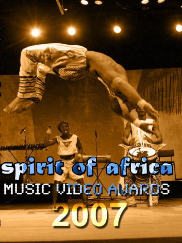 SPIRIT OF AFRICA MUSIC VIDEO AWARDS 2007