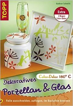 dekoratives porzellan glas mit color dekor folie ausschneiden auflegen im backofen brennen. Black Bedroom Furniture Sets. Home Design Ideas