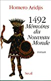 1492, mémoires du Nouveau Monde (French Edition) (2020121344) by Aridjis, Homero