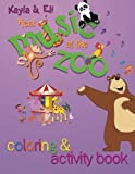img - for Kayla & Eli Hear Music at the Zoo: Coloring and Activity Book book / textbook / text book