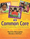 The Common Core: Teaching K-5 Students to Meet the Reading Standards by Maureen McLaughlin, Brenda J. Overturf (2012) Paperback