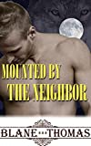 Mounted By The Neighbor (M/M Gay Werewolf Romance)