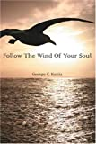 img - for Follow The Wind Of Your Soul book / textbook / text book
