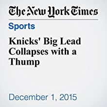 Knicks' Big Lead Collapses with a Thump (       UNABRIDGED) by Andrew Keh Narrated by Keith Sellon-Wright