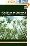 Forestry Economics: A Managerial Appr...
