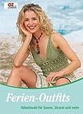 Ferien-Outfits: Häkelmode für Sonne, Strand und mehr