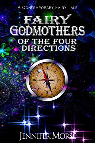 Fairy Godmothers Of The Four Directions by Jennifer Morse ebook deal