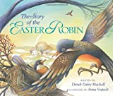 The Story of the Easter Robin (0310713315) by Dandi Daley Mackall