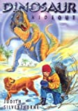img - for [(Dinosaur Hideout )] [Author: Judith Silverthorne] [Sep-2006] book / textbook / text book