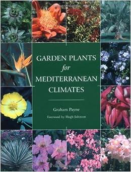 Garden Plants for Mediterranean Climates: Graham Payne ...