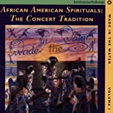 Wade In The Water, Vol.1:African American Spirituals:The Concert Tradition