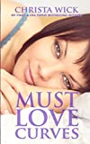 img - for Must Love Curves: Six Wicked Shorts book / textbook / text book