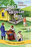 img - for Ghost of the Chicken Coop Theater (Bailey Fish Adventures) book / textbook / text book