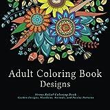 Libro de diseños Adult Coloring Book Designs: Stress Relief Coloring Book: diseño de jardines, mandalas, animales y patrónes Paisley