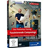 "Das Photoshop-Training: Faszinierende Composings - Power-Workshops mit dem Digitalk�nstler Pavel Kaplunvon ""Galileo Press"""
