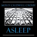 Asleep: The Forgotten Epidemic That Became Medicine's Greatest Mystery Audiobook by Molly Caldwell Crosby Narrated by Christian Rummel