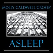Asleep: The Forgotten Epidemic That Became Medicine's Greatest Mystery | [Molly Caldwell Crosby]