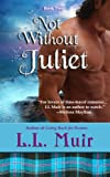 Not Without Juliet (Scottish Time Travel) (Muir Witch Project #2)