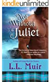 Not Without Juliet: (Book 2) (The Curse of Clan Ross)
