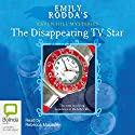 The Disappearing TV Star Audiobook by Emily Rodda Narrated by Rebecca Macauley