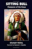 Sitting Bull: Champion of the Sioux (The Civilization of the American Indian Series)