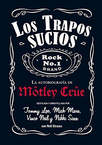 Los Trapos Sucios. Confesiones Del Grupo De Rock Más Infame Del Mundo (Es Pop ensayo)