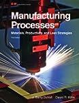 Manufacturing Processes: Materials, P...