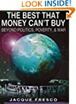 The Best That Money Can't Buy: Beyond...
