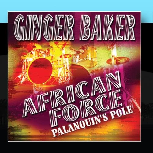 African Force - Palanquin's Pole by Ginger Baker