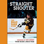 Straight Shooter: The Brad Park Story | [Brad Park, Thom Sears]