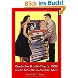 """Deutsche Musik-Charts 1956: aus der Reihe """"Die unerforschten Jahre"""""""