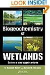 Biogeochemistry of Wetlands: Science...