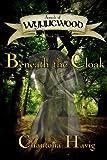 Beneath the Cloak (Annals of Wynnewood, Book 3)