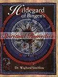 Hildegard of Bingen's Spiritual Remedies [Paperback]