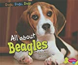 img - for All about Beagles (Dogs, Dogs, Dogs) book / textbook / text book