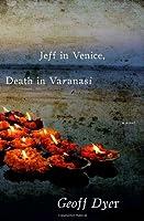 Jeff in Venice, Death in Varanasi: A Novel