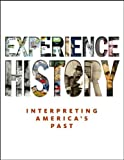 Experience History: Interpreting America's Past (0073385670) by Davidson, James West