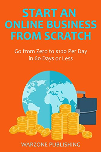 start-an-online-business-from-scratch-go-from-zero-to-100-per-day-in-60-days-or-less-english-edition