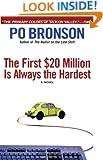 The First $20 Million Is Always the Hardest: A Novel