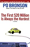 The First $20 Million Is Always the Hardest: A Novel (0380816245) by Po Bronson