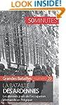 La bataille des Ardennes: Les dernier...