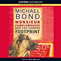 Monsieur Pamplemousse and the Carbon Footprint (       UNABRIDGED) by Michael Bond Narrated by Bill Wallis